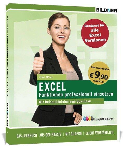 Sonderausgabe: Excel Formeln und Funktionen professionell einsetzen - Alois Maier, Christian Bildner