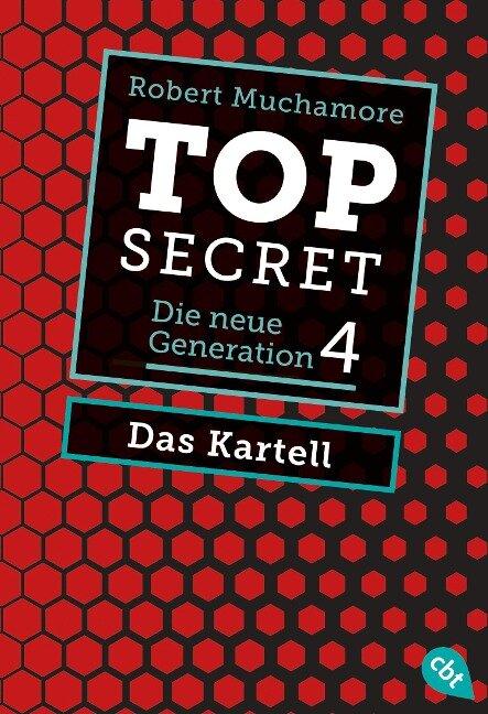 Top Secret. Die neue Generation 04. Das Kartell - Robert Muchamore