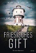 Friesisches Gift - Wolf S. Dietrich