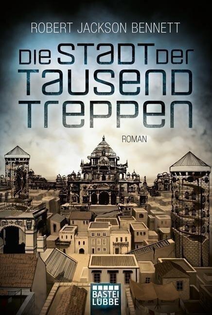 Die Stadt der tausend Treppen - Robert Jackson Bennett