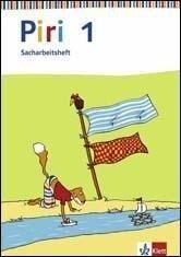 Piri Sachheft. Arbeitsheft 1. Schuljahr. Ausgabe für Bremen, Hamburg, Hessen, Niedersachsen, Nordrhein-Westfalen, Rheinland-Pfalz, Saarland, Schleswig-Holstein -