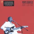 Don't Lose This - Pops Staples