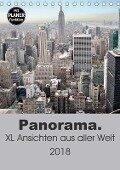 Panorama. XL Ansichten aus aller Welt (Tischkalender 2018 DIN A5 hoch) Dieser erfolgreiche Kalender wurde dieses Jahr mit gleichen Bildern und aktualisiertem Kalendarium wiederveröffentlicht. - Uwe Bade