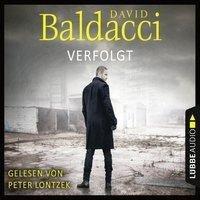 Verfolgt - Will Robies zweiter Fall (Ungekürzt) - David Baldacci