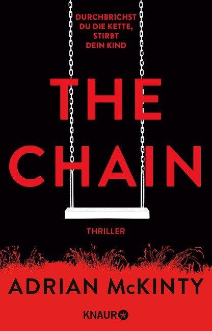 The Chain - Durchbrichst du die Kette, stirbt dein Kind - Adrian Mckinty