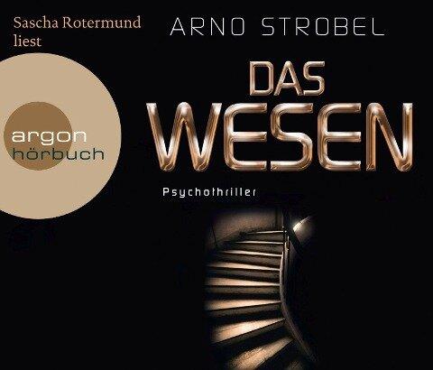Das Wesen (Hörbestseller) - Arno Strobel