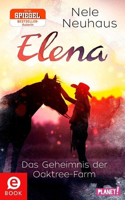Elena - Ein Leben für Pferde 4: Das Geheimnis der Oaktree-Farm - Nele Neuhaus
