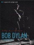 Bob Dylan: A Biography - Sally Barber