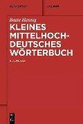 Kleines Mittelhochdeutsches Wörterbuch - Beate Hennig
