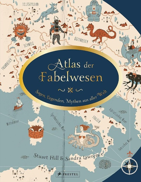 Atlas der Fabelwesen - Sandra Lawrence, Stuart Hill