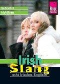 Reise Know-How Sprachführer Irish Slang - echt irisches Englisch - Elke Walter