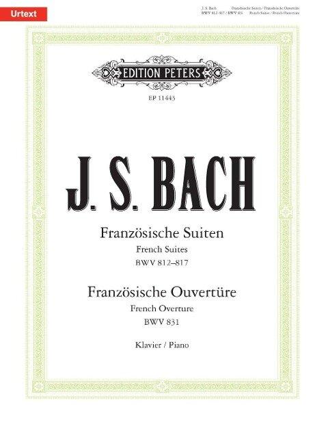 Französische Suiten BWV 812-817 / Französische Ouvertüre BWV 831 - Johann Sebastian Bach
