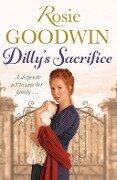 Dilly's Sacrifice - Rosie Goodwin