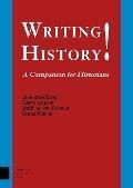 Writing History! - Jeanette Kamp, Susan Legene, Matthias van Rossum, Sebas Rumke