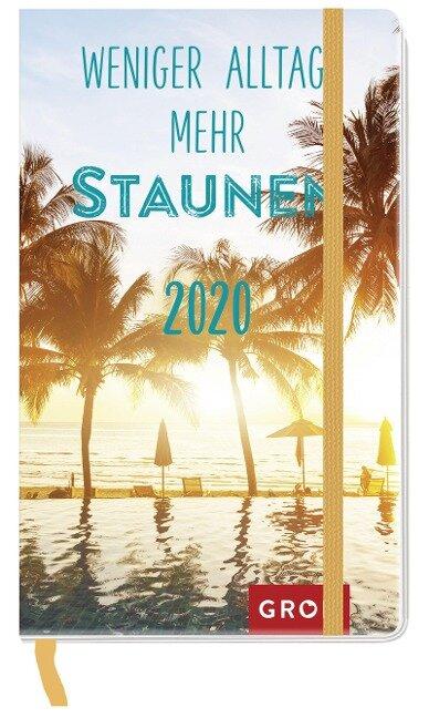 Weniger Alltag, mehr Staunen 2020 -