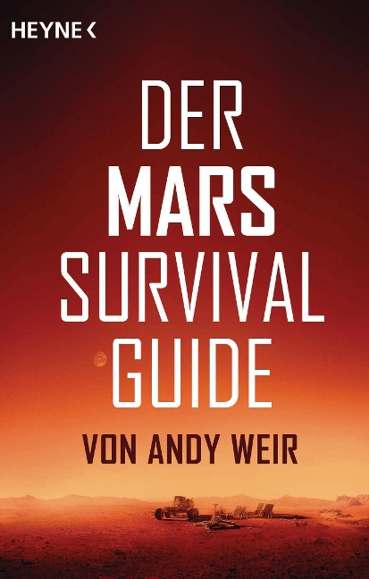 Der Mars Survival Guide - Andy Weir