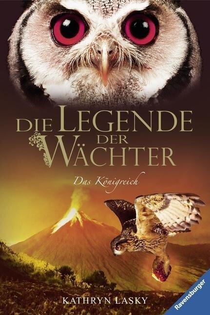 Die Legende der Wächter 11. Das Königreich - Kathryn Lasky