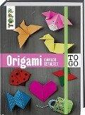 Origami to go: einfach gefaltet -