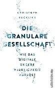 Die granulare Gesellschaft - Christoph Kucklick