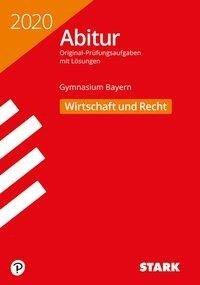 STARK Abiturprüfung Bayern 2020 - Wirtschaft/Recht -