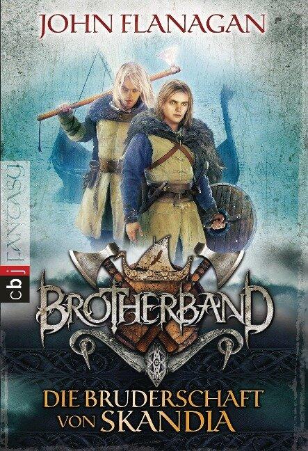 Brotherband - Die Bruderschaft von Skandia - John Flanagan