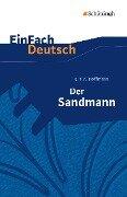 EinFach Deutsch: Der Sandmann. Mit Materialien - Ernst Theodor Amadeus Hoffmann