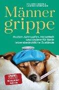 Männergrippe - Lucinde Hutzenlaub, Anna Herzog