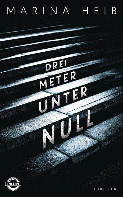 Drei Meter unter Null - Marina Heib