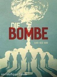 Die Bombe - 75 Jahre Hiroshima - Alcante, Laurent-Frédéric Bollée
