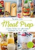 Meal Prep - Gesunde Mahlzeiten vorbereiten, mitnehmen und Zeit sparen - Veronika Pichl