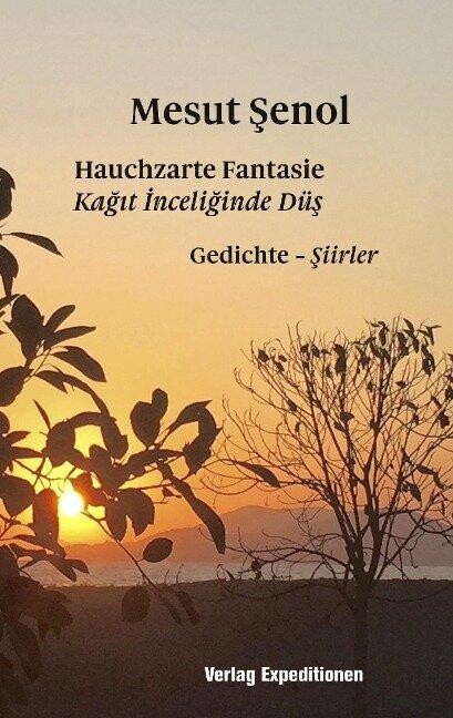 Hauchzarte Fantasie - Kagit Inceliginde Düs - Mesut Senol