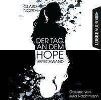 Der Tag, an dem Hope verschwand (Ungekürzt) - Claire North