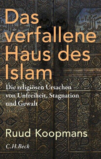 Das verfallene Haus des Islam - Ruud Koopmans