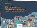 Die wirksamsten Management-Werkzeuge - Roman Stöger