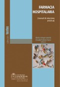 Farmacia hospitalaria (manual de rotaciones prácticas) - Gloria Zoraya Camelo, Claudia Patricia Vacca