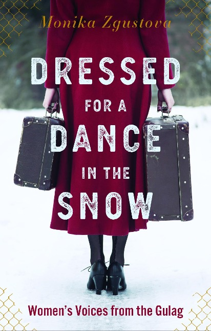 Dressed for a Dance in the Snow - Monika Zgustova