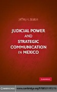 Judicial Power and Strategic Communication in Mexico - Jeffrey K. Staton