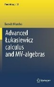 Advanced Lukasiewicz calculus and MV-algebras - Prof. D. Mundici University of Florence