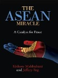 The ASEAN Miracle - Kishore Mahbubani, Jeffery Sng