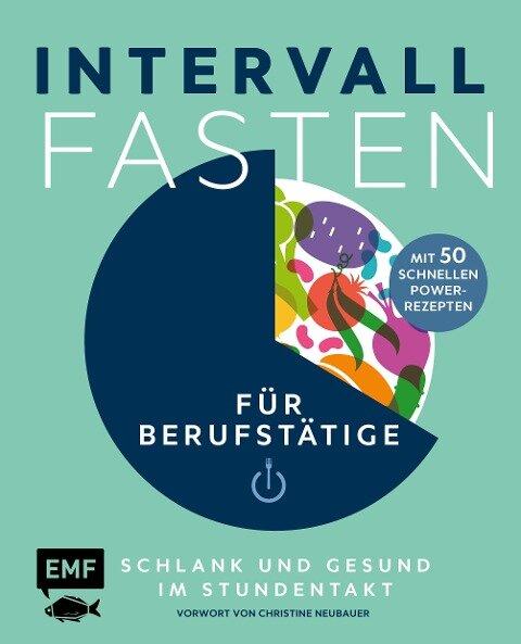 Intervallfasten für Berufstätige - Schlank und gesund im Stundentakt - Pepe Peschel