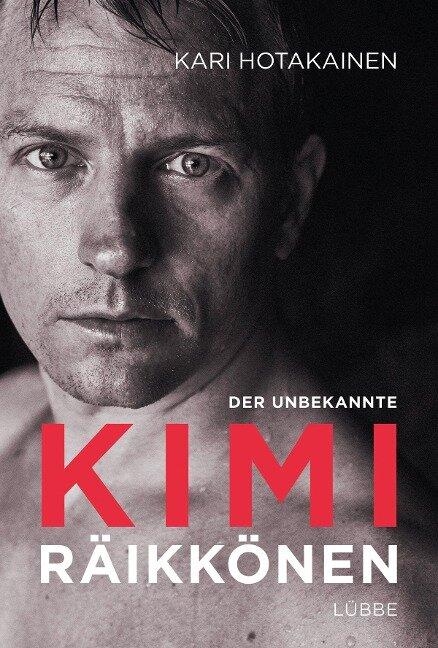 Der unbekannte Kimi Räikkönen - Kari Hotakainen