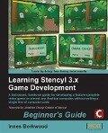 Learning Stencyl 3.x Game Development: Beginner's Guide - Innes Borkwood