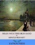 Helen with the High Hand - Arnold Bennett