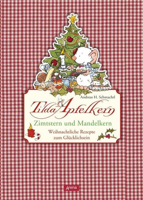 Tilda Apfelkern. Zimtstern und Mandelkern - Andreas H. Schmachtl