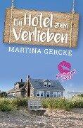 Ein Hotel zum Verlieben - Martina Gercke