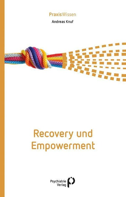 Recovery und Empowerment - Andreas Knuf
