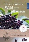 Unsere essbaren Wildpflanzen - Rudi Beiser