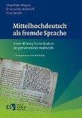 Mittelhochdeutsch als fremde Sprache - Klaus-Peter Wegera, Simone Schultz-Balluff, Nina Bartsch