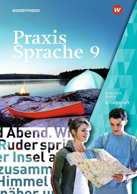 Praxis Sprache 9. Arbeitsheft. Bayern -