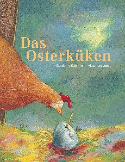 Das Osterküken - Geraldine Elschner